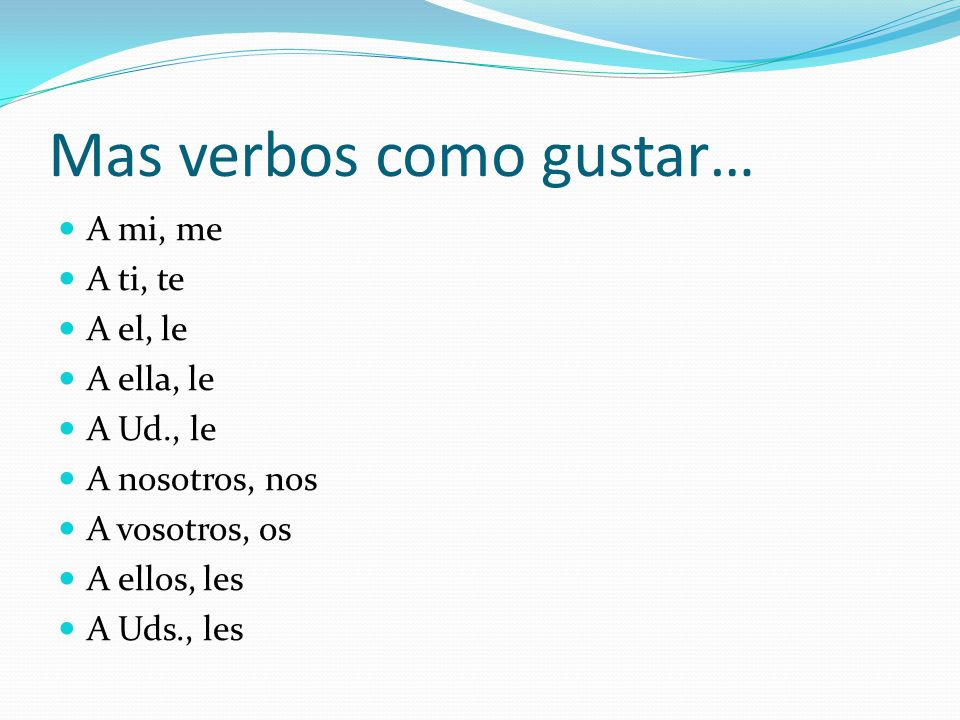 Mas verbos como gustar…