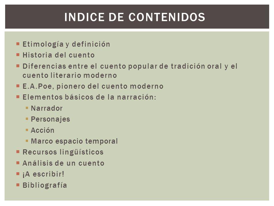 INDICE DE CONTENIDOS Etimología y definición Historia del cuento