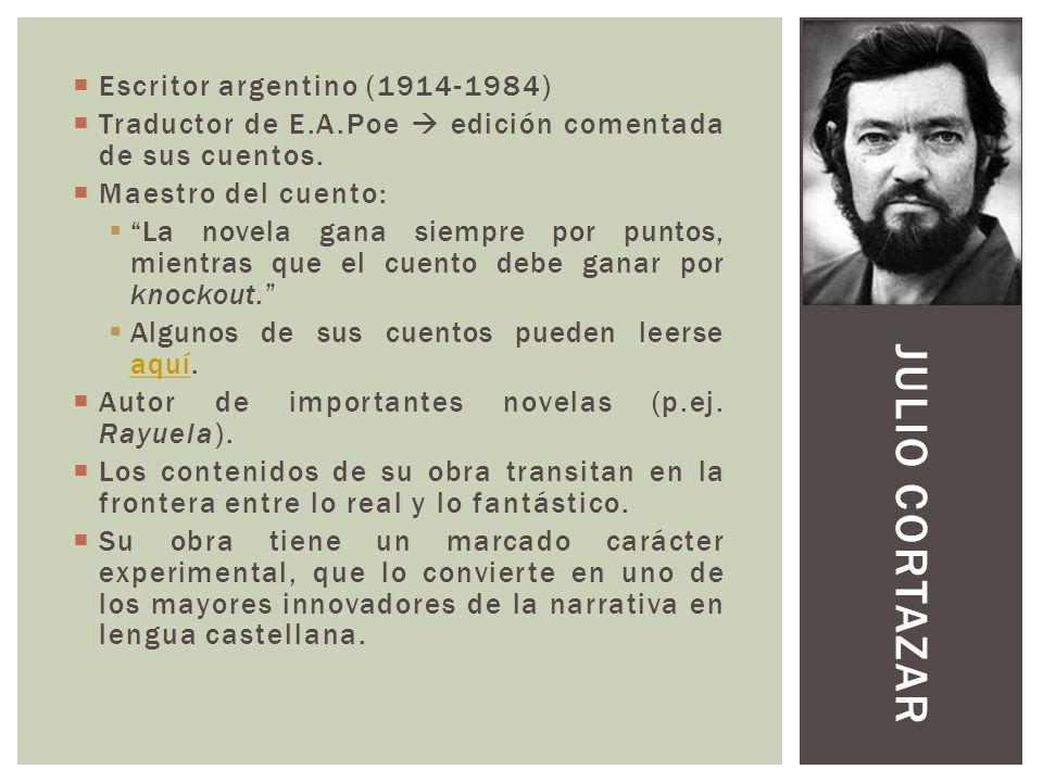 JULIO CORTAZAR Escritor argentino (1914-1984)