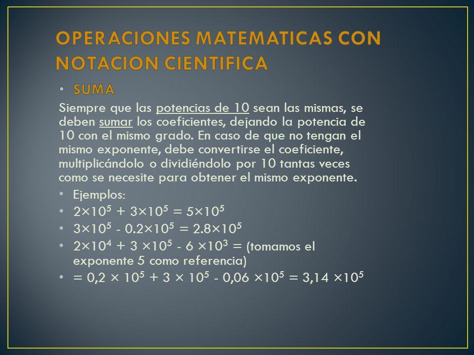 OPERACIONES MATEMATICAS CON NOTACION CIENTIFICA