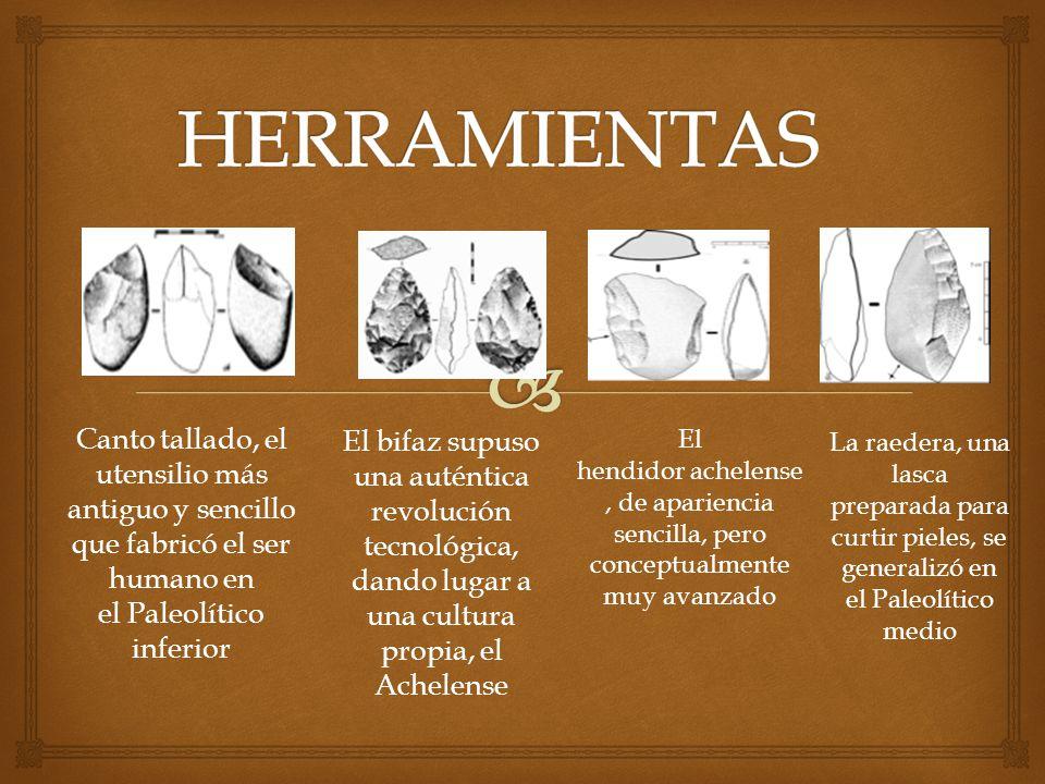 HERRAMIENTAS Canto tallado, el utensilio más antiguo y sencillo que fabricó el ser humano en el Paleolítico inferior.