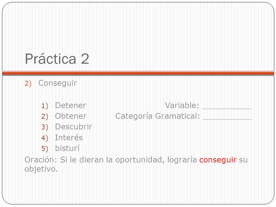 Práctica 2 Conseguir Detener Variable: __________