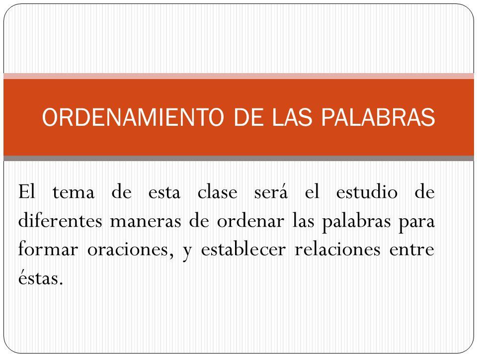 ORDENAMIENTO DE LAS PALABRAS