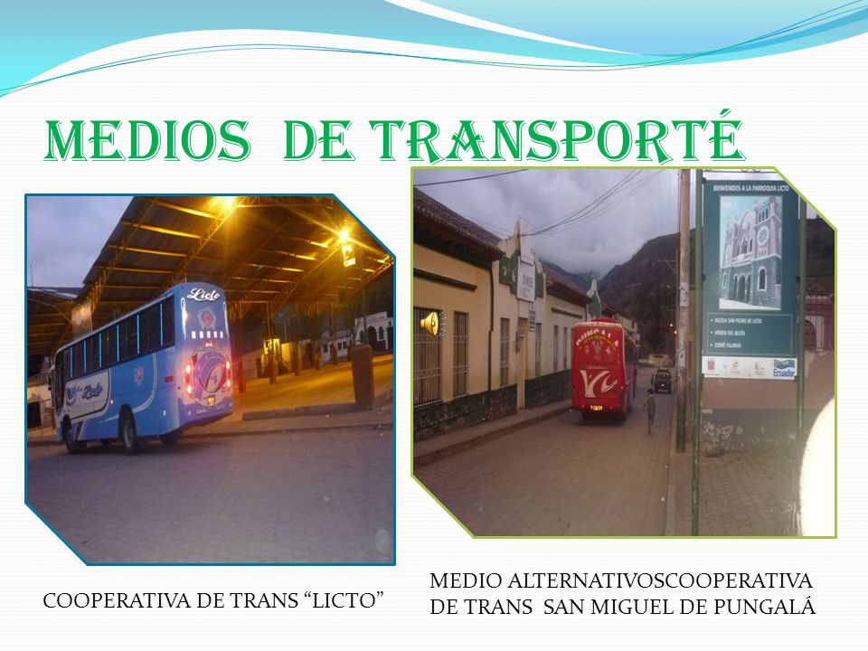 MEDIOS DE Transporté MEDIO ALTERNATIVOSCOOPERATIVA DE TRANS SAN MIGUEL DE PUNGALÁ.