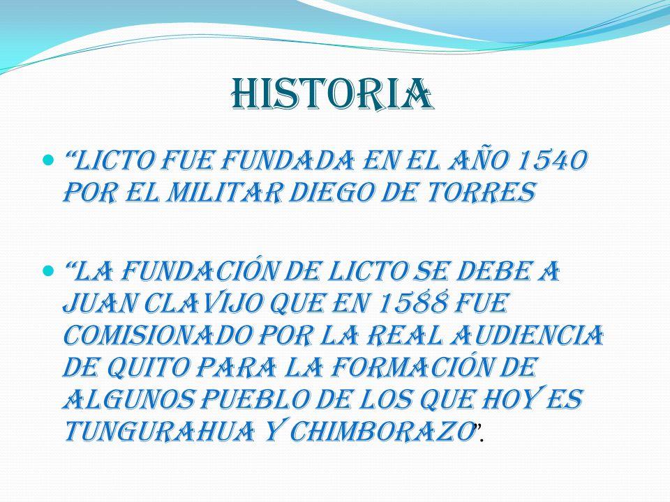 HISTORIA Licto fue fundada en el año 1540 por el militar Diego de Torres.