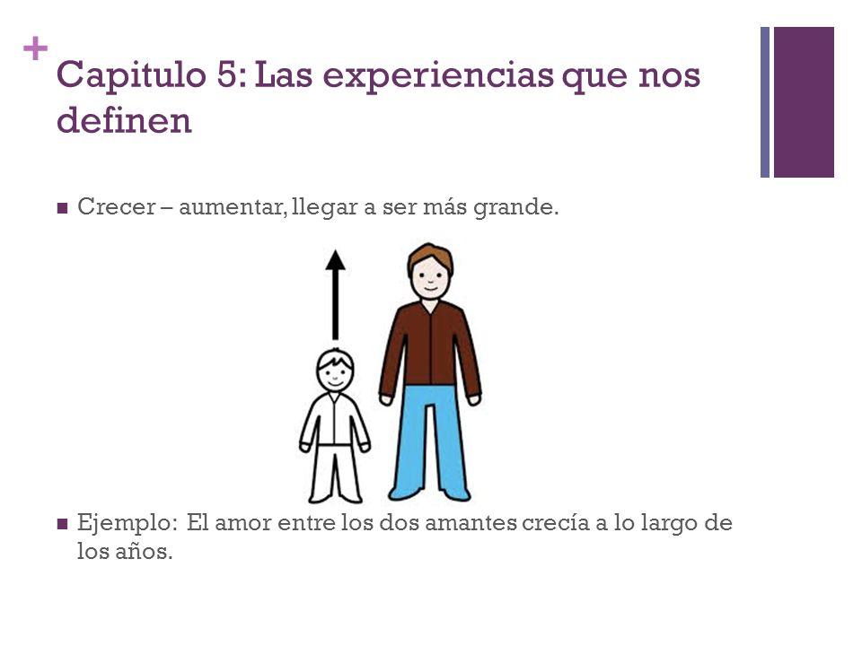 Capitulo 5: Las experiencias que nos definen