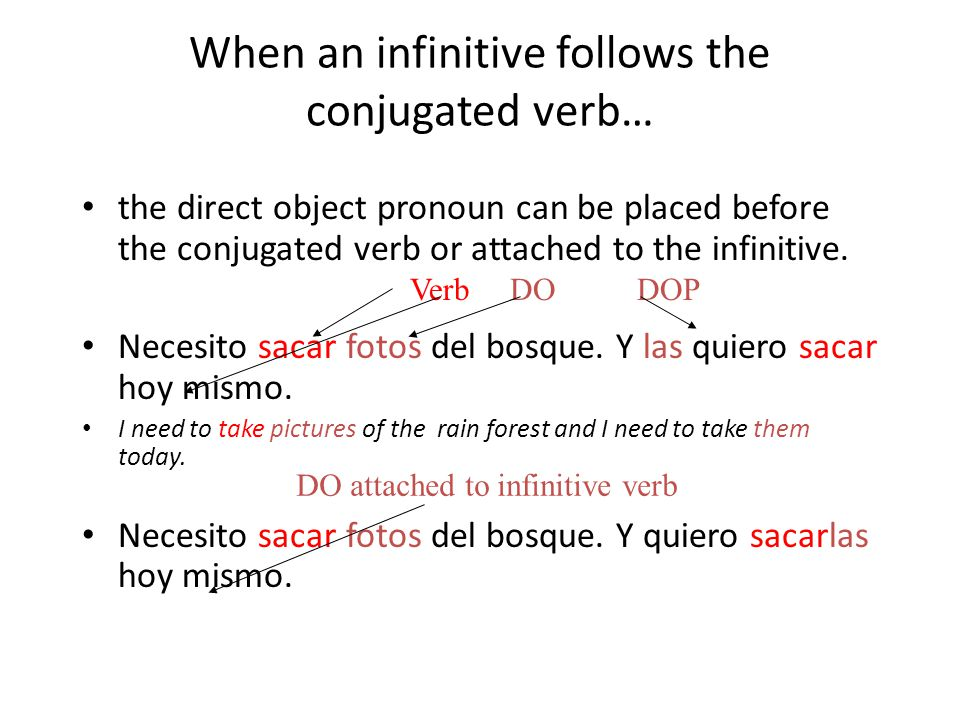 When an infinitive follows the conjugated verb…