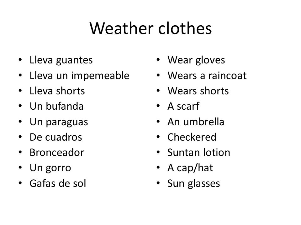 Weather clothes Lleva guantes Lleva un impemeable Lleva shorts