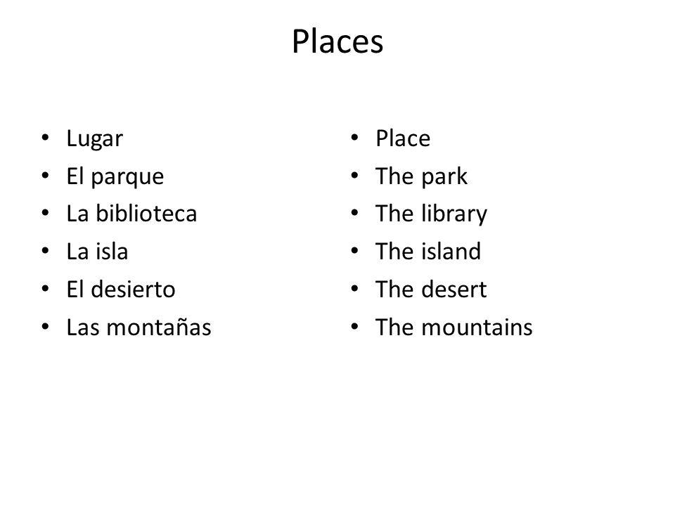 Places Lugar El parque La biblioteca La isla El desierto Las montañas