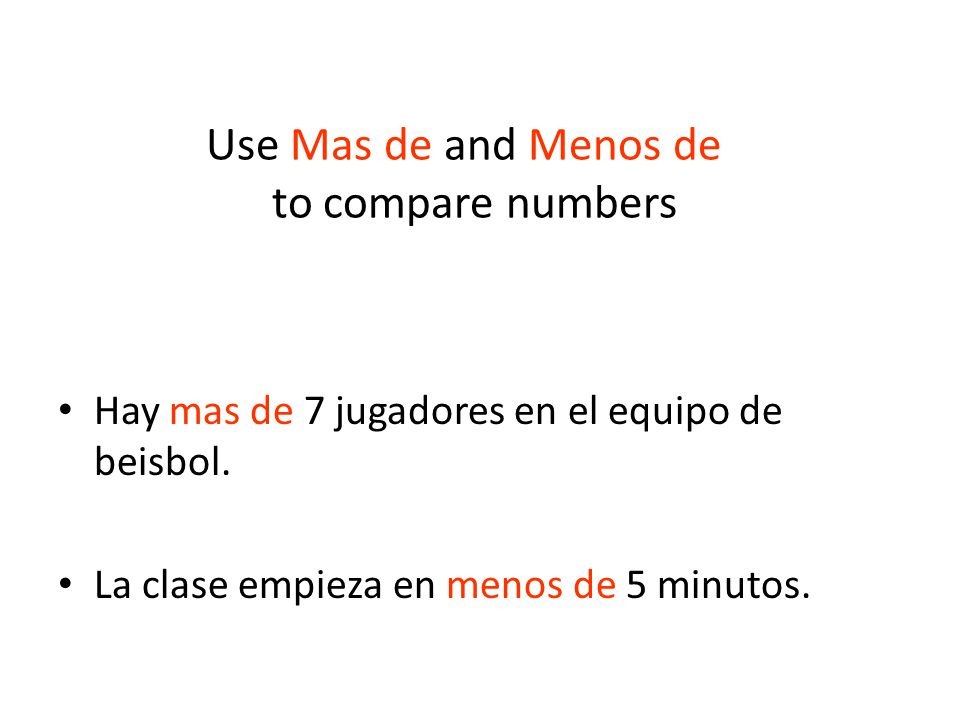 Use Mas de and Menos de to compare numbers