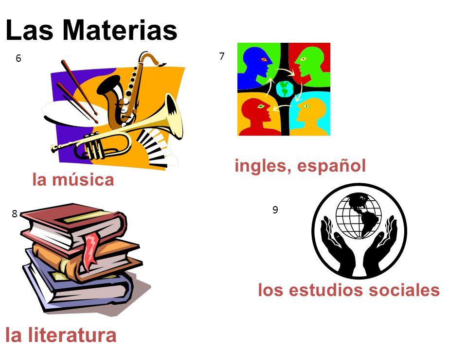 Las Materias la literatura ingles, español la música