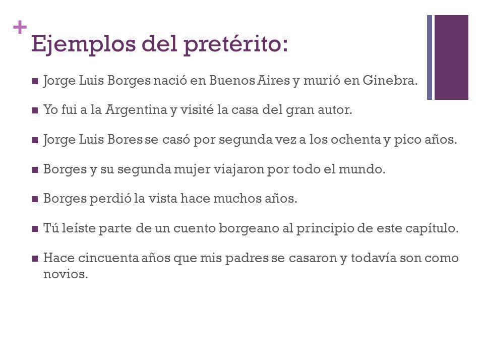 Ejemplos del pretérito: