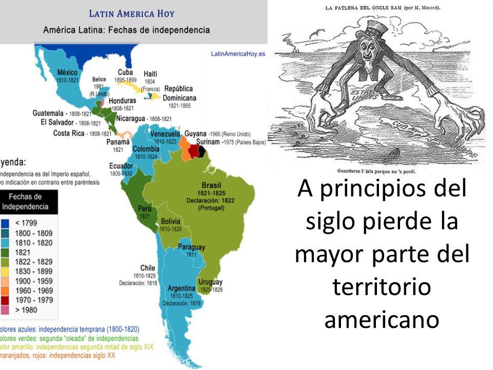 A principios del siglo pierde la mayor parte del territorio americano