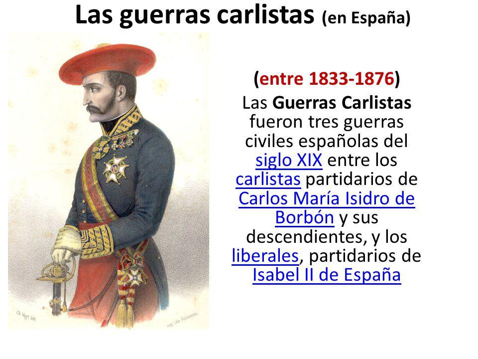 Las guerras carlistas (en España)