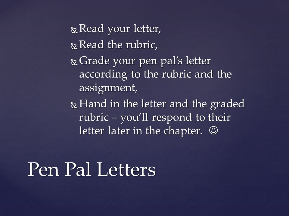 Pen Pal Letters Read your letter, Read the rubric,