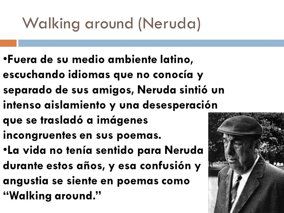 Walking around (Neruda)