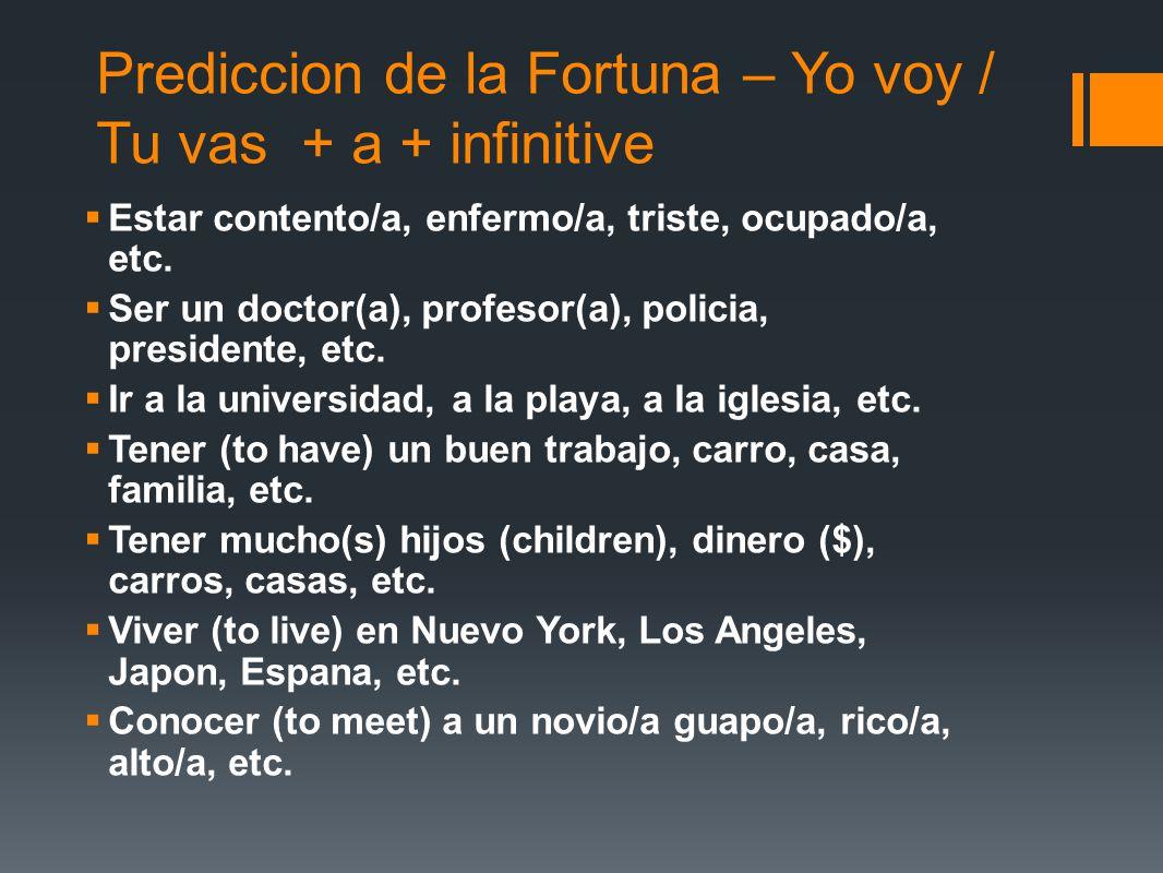 Prediccion de la Fortuna – Yo voy / Tu vas + a + infinitive
