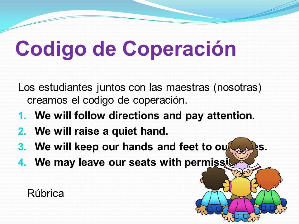 Codigo de Coperación Los estudiantes juntos con las maestras (nosotras) creamos el codigo de coperación.