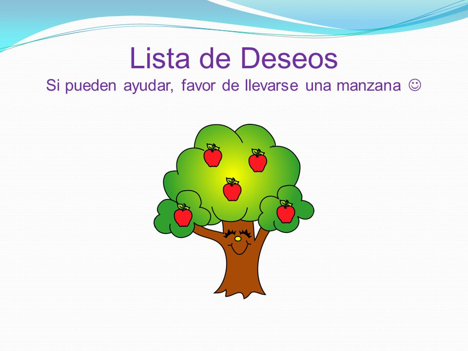 Lista de Deseos Si pueden ayudar, favor de llevarse una manzana 