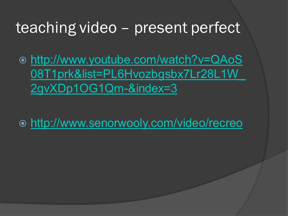 teaching video – present perfect