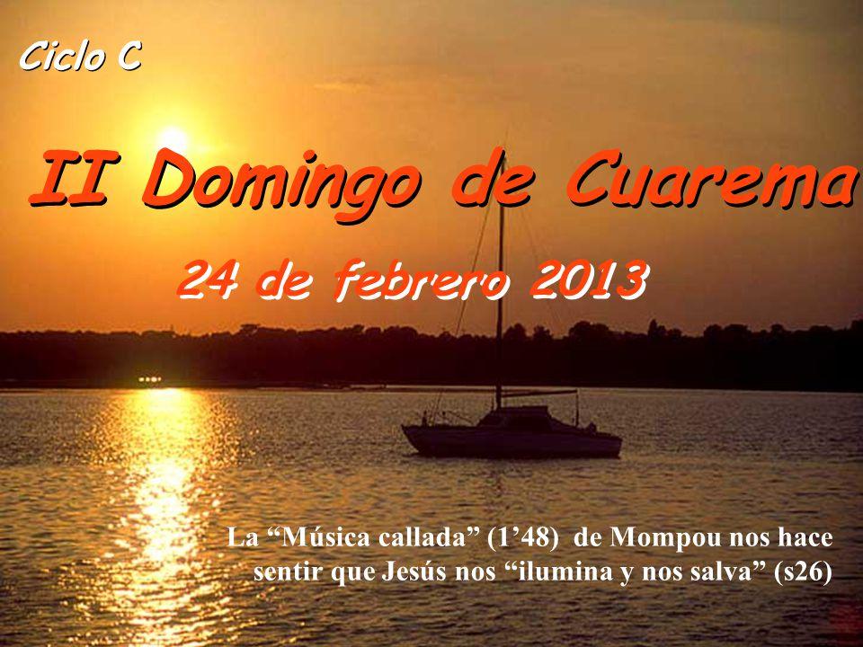 II Domingo de Cuarema 24 de febrero 2013