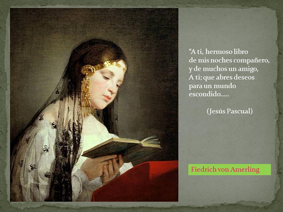 A ti, hermoso libro de mis noches compañero, y de muchos un amigo, A ti; que abres deseos. para un mundo escondido…..