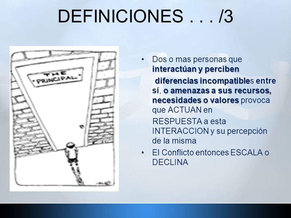 DEFINICIONES . . . /3 Dos o mas personas que interactúan y perciben