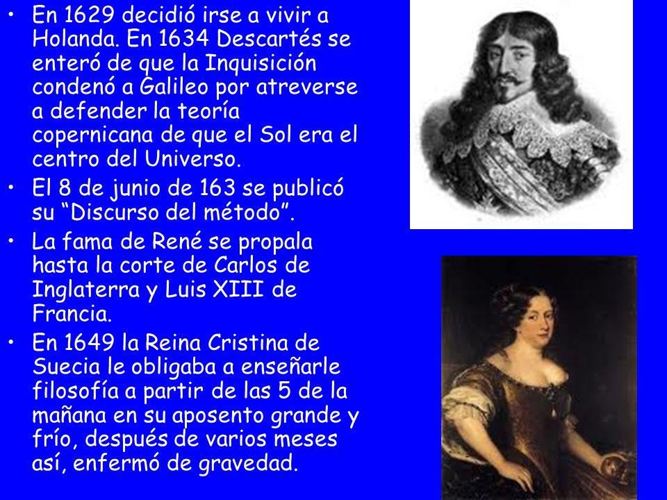 En 1629 decidió irse a vivir a Holanda