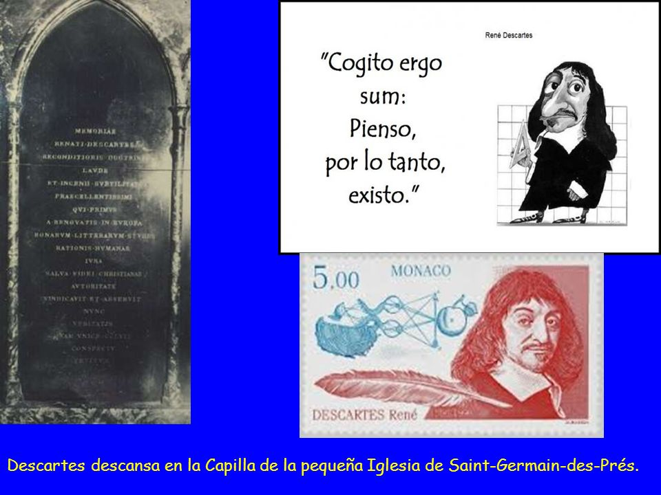 Descartes descansa en la Capilla de la pequeña Iglesia de Saint-Germain-des-Prés.