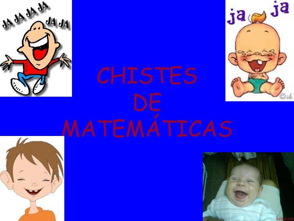 CHISTES DE MATEMÁTICAS