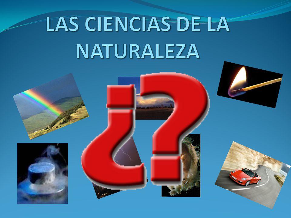 LAS CIENCIAS DE LA NATURALEZA