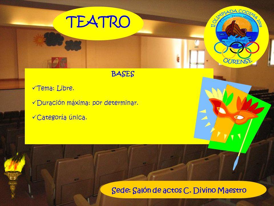 TEATRO Sede: Salón de actos C. Divino Maestro BASES Tema: Libre.