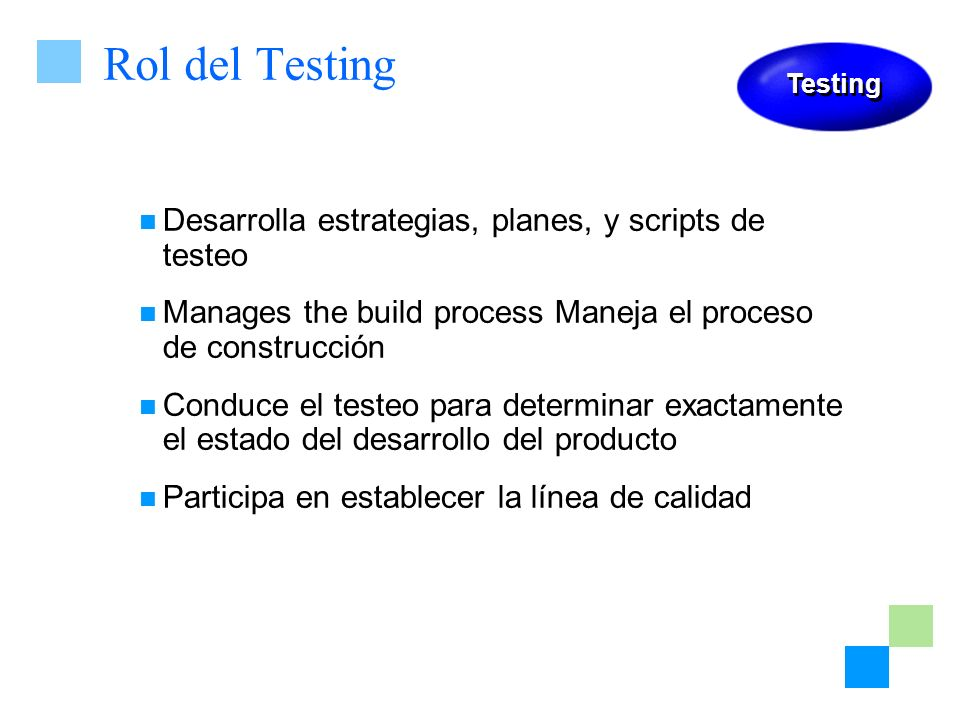 Rol del Testing Desarrolla estrategias, planes, y scripts de testeo
