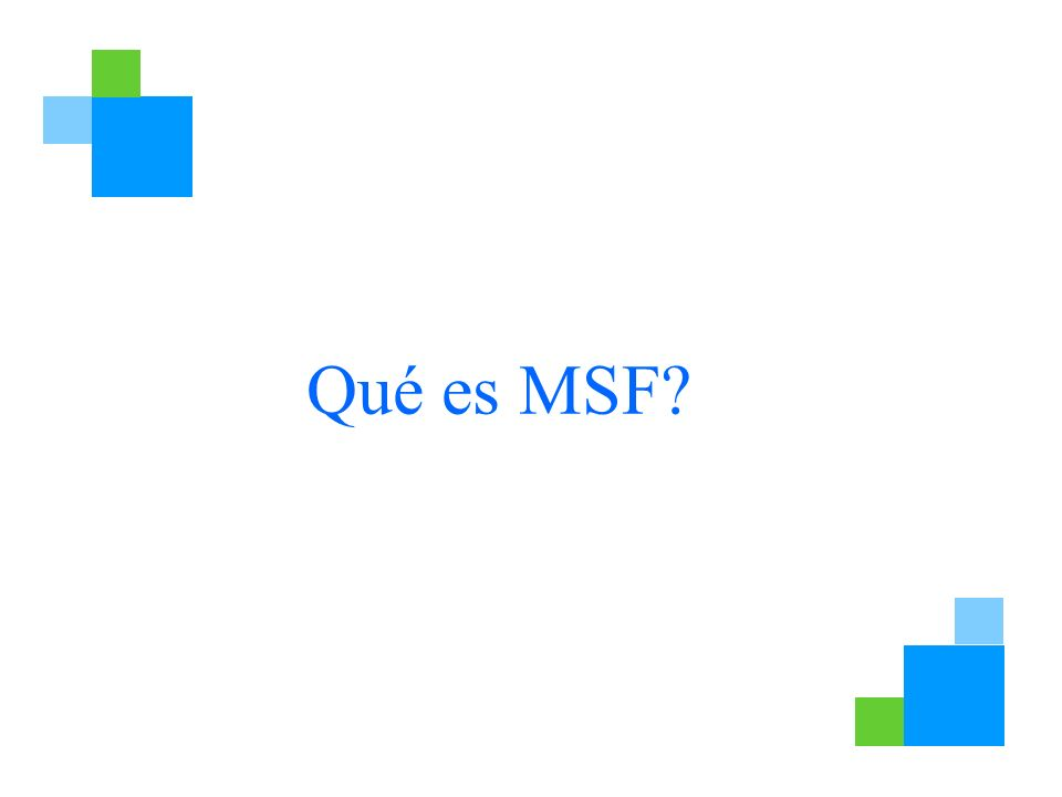 Qué es MSF