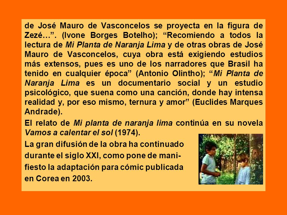 de José Mauro de Vasconcelos se proyecta en la figura de Zezé…