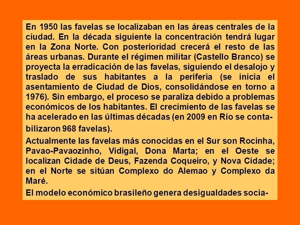 En 1950 las favelas se localizaban en las áreas centrales de la ciudad