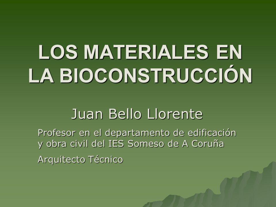 LOS MATERIALES EN LA BIOCONSTRUCCIÓN