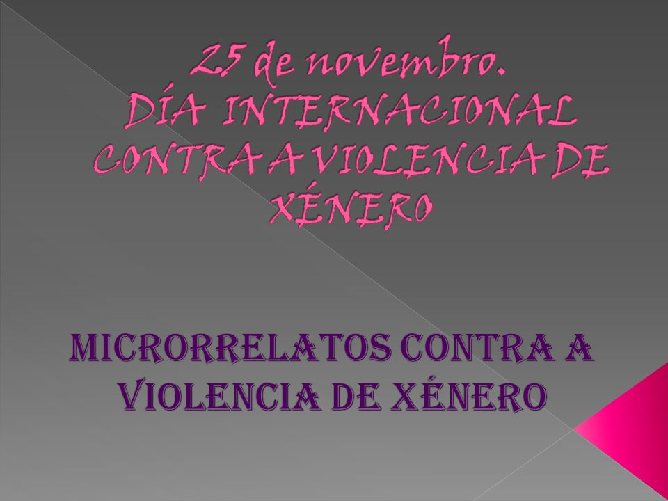 25 de novembro. DÍA INTERNACIONAL CONTRA A VIOLENCIA DE XÉNERO