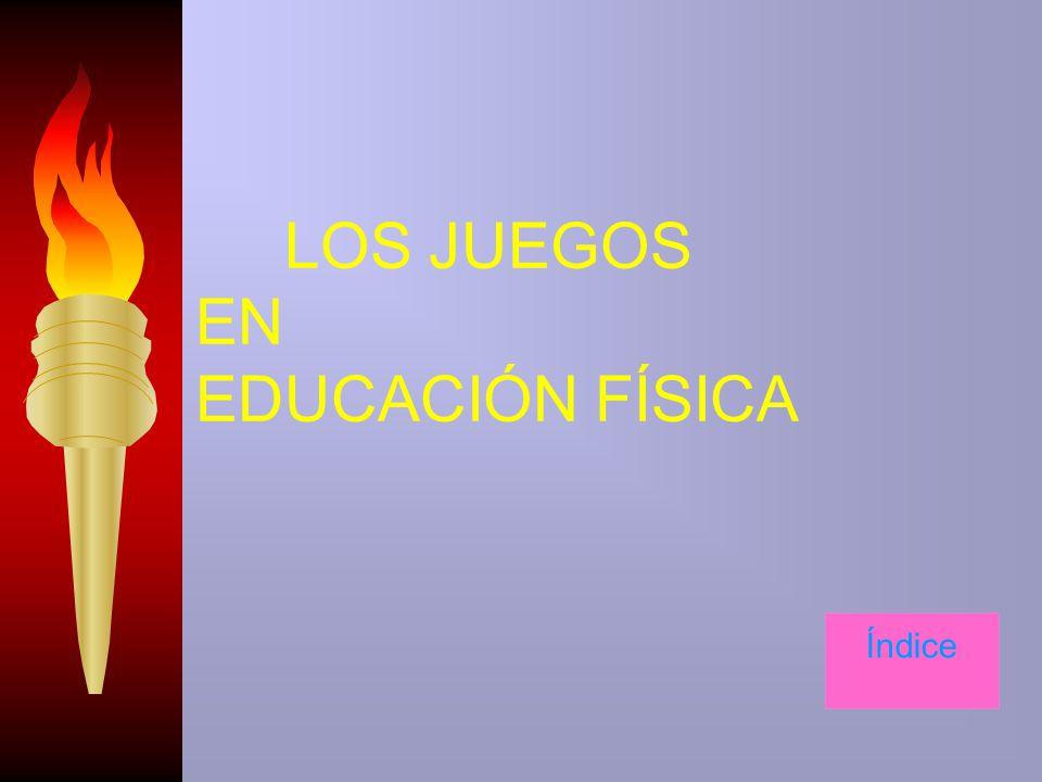 LOS JUEGOS EN EDUCACIÓN FÍSICA