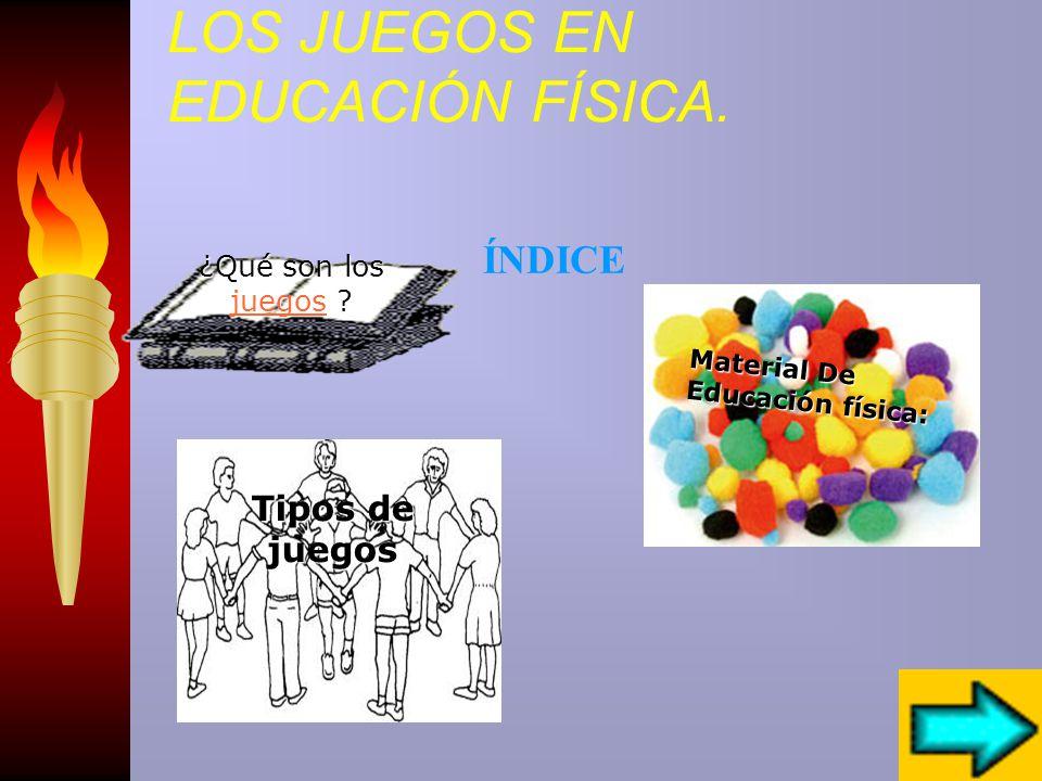LOS JUEGOS EN EDUCACIÓN FÍSICA.