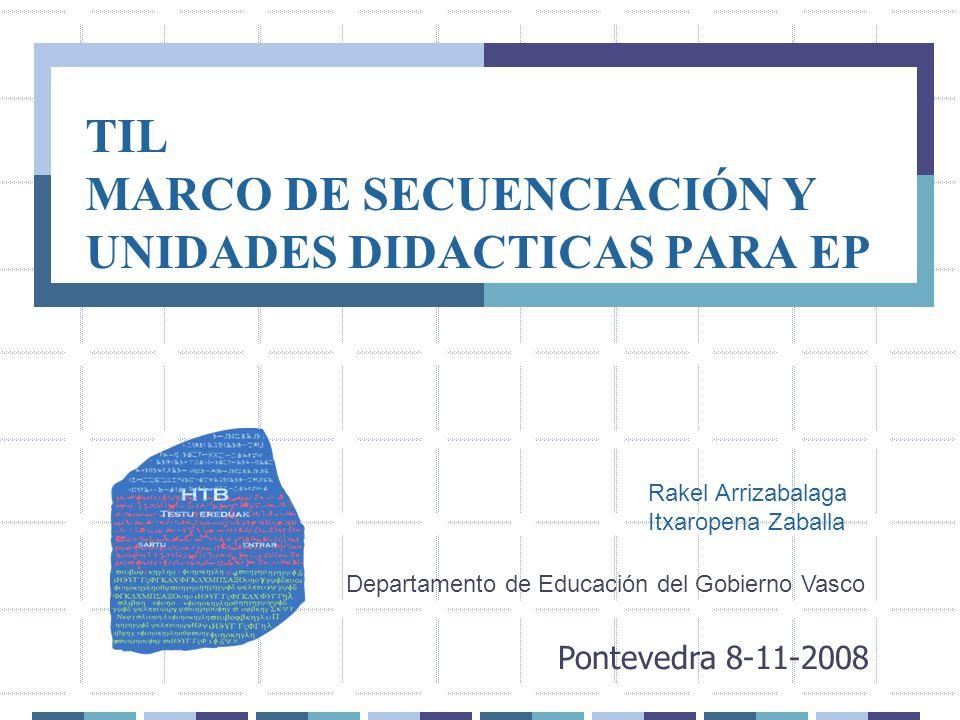 TIL MARCO DE SECUENCIACIÓN Y UNIDADES DIDACTICAS PARA EP