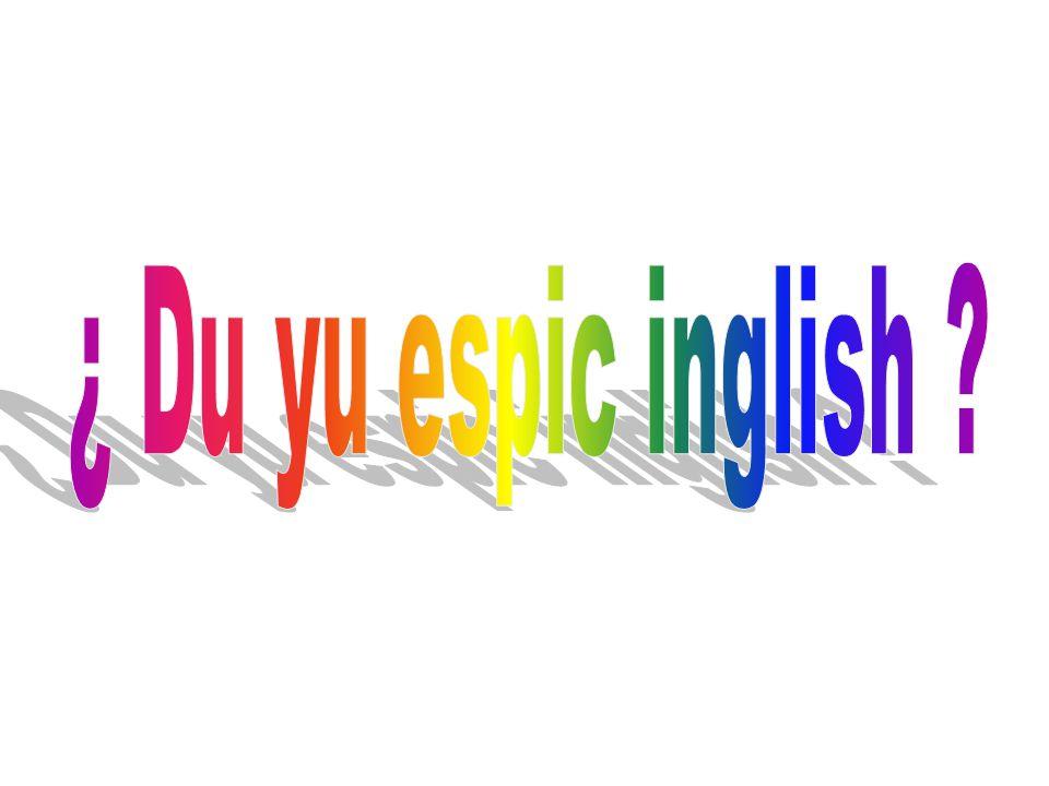 ¿ Du yu espic inglish