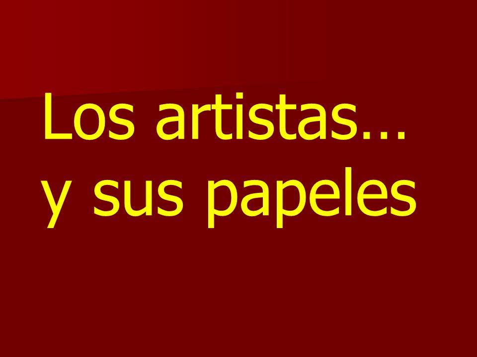 Los artistas… y sus papeles