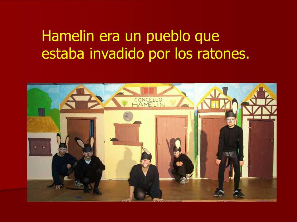 Hamelin era un pueblo que estaba invadido por los ratones.