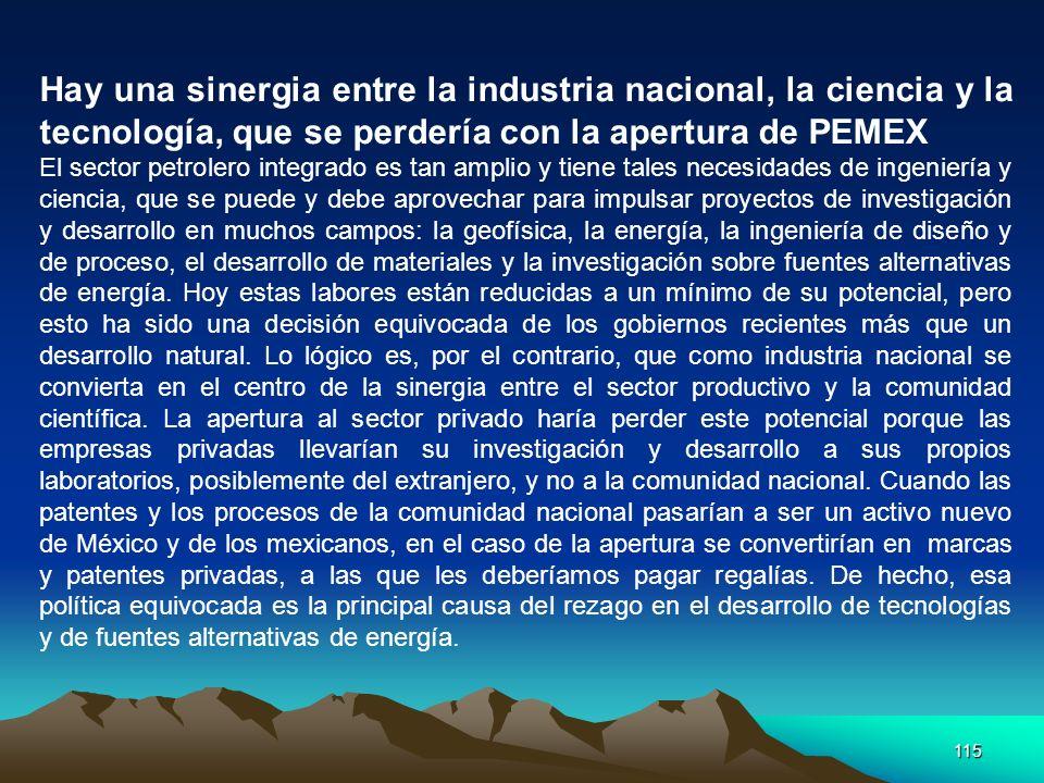 Hay una sinergia entre la industria nacional, la ciencia y la tecnología, que se perdería con la apertura de PEMEX