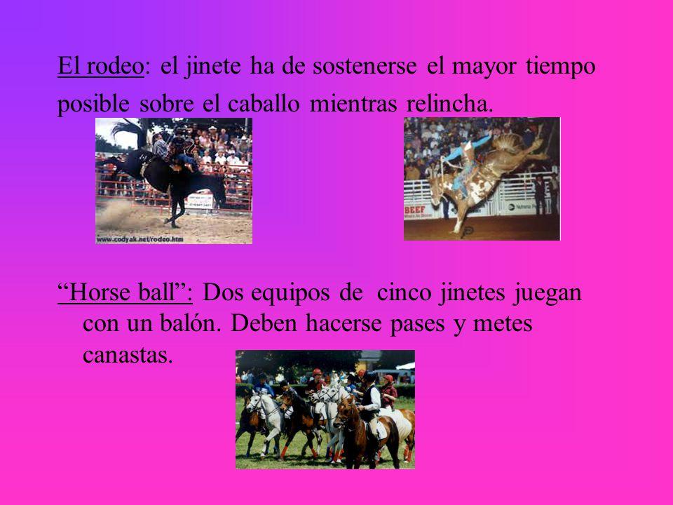 El rodeo: el jinete ha de sostenerse el mayor tiempo posible sobre el caballo mientras relincha.