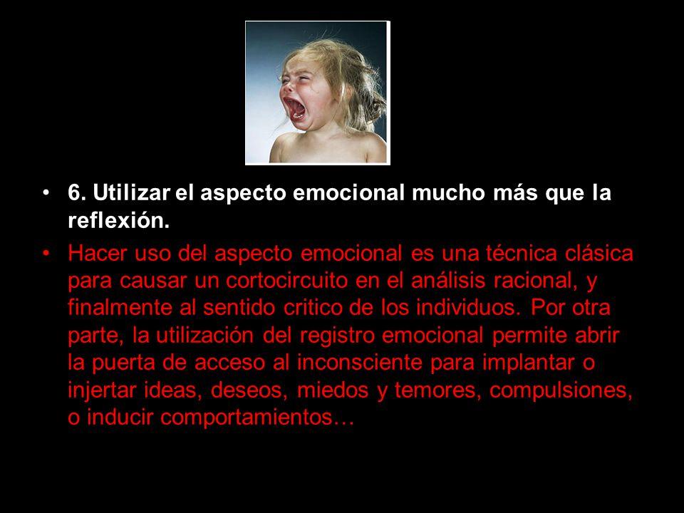 6. Utilizar el aspecto emocional mucho más que la reflexión.