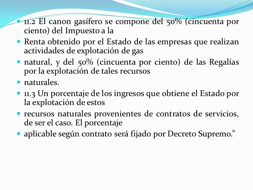 11.2 El canon gasífero se compone del 50% (cincuenta por ciento) del Impuesto a la