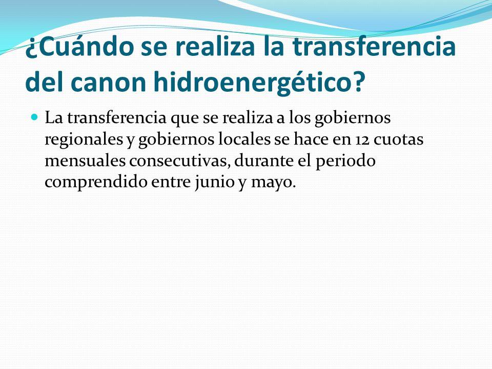 ¿Cuándo se realiza la transferencia del canon hidroenergético