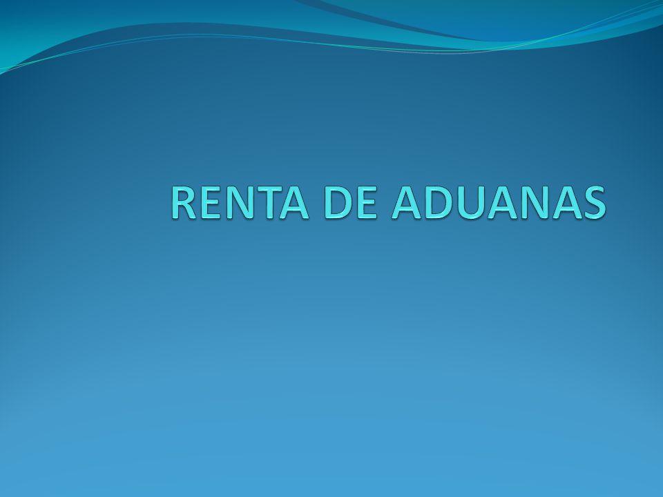 RENTA DE ADUANAS